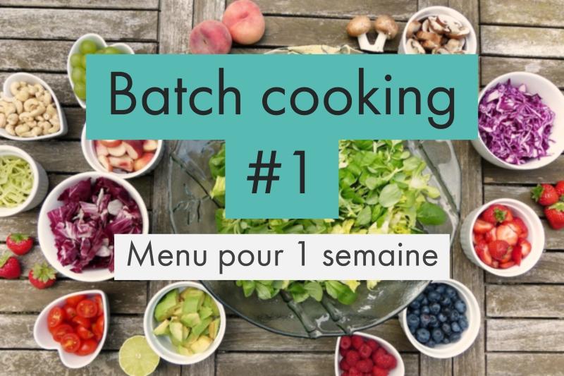 Menu de batch cooking : 1 semaine de recettes